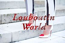 Louboutin World / All for Louboutin and Louboutin for all.