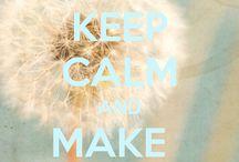 Keep Calm &..