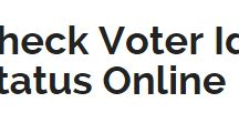 Check voter id status online / check voter id status list , voter id application form , all voter list