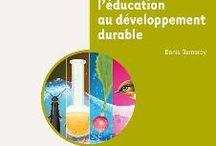 Environnement et Développement durable : éduquer , comprendre , agir