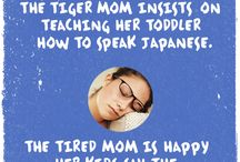 Tiger Mom vs. Tired Mom / by Chuck E. Cheese