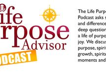 Life Purpose Advisor Podcast / The Life Purpose Advisor Podcast asks spiritual leaders and difference makers the deep questions around living a life of purpose, meaning and joy.  We discuss their life purpose, spirituality, personal growth, spiritual practice, aha moments and life lessons.