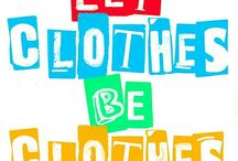 Let Clothes Be Clothes / Allies of Let Toys Be Toys, we're calling for an end to gender stereotypes used in the design & marketing of children's clothing http://www.letclothesbeclothes.org/