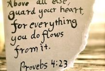 guard your heart / above all else, guard your heart for everything you do flows from it. - prov 4:23 / by Candy Edwards