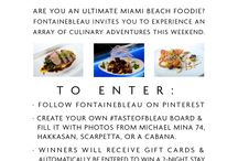 #TasteOfBleau / This weekend is unlike any other in Fontainebleau history—and we're giving away a few prizes to celebrate. Eat, pin, and win our #TasteOfBleau giveaway.  / by Fontainebleau