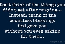Blessings / Quotes about blessings and great reads about the blessings in our lives!