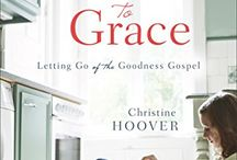 From Good to Grace {Book} / From Good to Grace: Letting Go of the Goodness Gospel helps women discover how the grace of Christ applies to our daily lives after salvation.