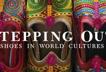 Stepping Out: Shoes in World Cultures