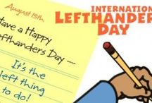Lefthanders Day / August 13 is designated International Lefthanders Day by Lefthanders International. As the name suggests, it is meant to promote awareness of the inconveniences faced by left-handers in a predominantly right-handed world. It celebrates their uniqueness and differences, who are from seven to ten percent of the world'spopulation. Thousands of left-handed people in today's society have to adapt to use right handed tools and objects