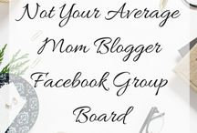 Not Your Average Mom Blogger Group Board