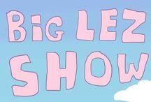 big lez show