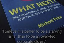 Quotes: What Next Book / Excerpts and words of wisdom from What Next: The Millennials Guide to Surviving and Thriving in the Real World.