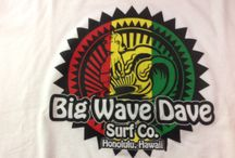 Big Wave Dave Surf Co. Shirts  Call 808.386.4872