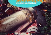Geschenke aus der Küche / Leckere Geschenke aus der Küche – für Weihnachten, Geburtstage, Ostern und andere Anlässe.