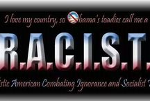 RACIST (Realistic American Combating Ignorance and Socialist Trends) / by Jill Anderson