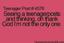 Teenager Posts aka my life