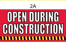 Open During Construction Signs / Business signs for use during construction