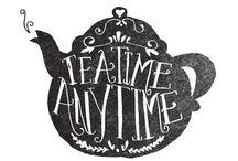 Tea TIME. Any TIME