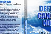 Defeat Cancer Now; A Nutritional Approach to Wellness for Cancer and Other Diseases.
