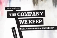 Biblical Friendship / Based on a sermon delivered on Sunday May 15, 2016 @ Harvest Bible Chapel Oakville