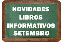 Informativos SETEMBRO 2016 / NOVIDADES libros Informativos na Biblioteca Ánxel Casal SETEMBRO 2016