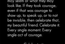 Being me, bravely. / by Sarah Uslan
