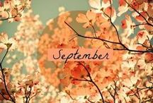 Hello September! / At last September begins, with slightly cooler temperatures and hinting at the year's end around the corner.