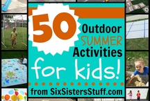 Outdoor Activities for the Kids / by Sally Desautels