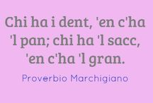 Proverbi Marchigiani - Le Marche Quotes / by Mariano Pallottini
