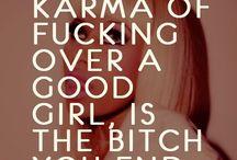 Karma bloody bitch