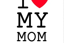 I love my moms / by Shantell Sorensen