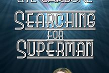Searching for Superman / pictures related to my romantic comedy, Searching for Superman