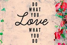 Do What You Love! / Do you love what you do and do what you love? I do and I can help you love your work, too.
