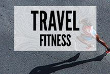 Travel Fitness / Fitness and exercise inspiration for those travelling without a gym