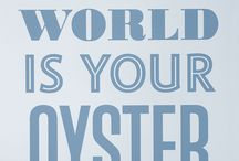 The World is Your Oyster / oysters!