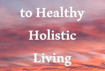 Holistic Lifestyle / Living a holistic lifestyle is any lifestyle which makes you feel like a whole person. This includes any way of living or being that allows someone to feel as if they are being nurtured and are given the freedom to grow. For most, this would involve knowing what would make you happy and feel complete.