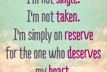 Single for now. / by Lyndsey Lance