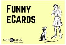 Funny eCards / We hope you enjoy these eCards as much as we do!