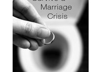 7 Steps To Survive A Marriage Crisis / by *Connie* Ross