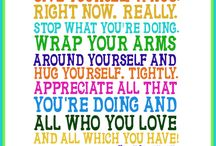Inspirational Words  / To make you smile, give you courage and brighten your day!