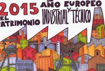 Patrimonio Cultural - Patrimonio Industrial / Libros sobre Patrimonio Cultural - Patrimonio Industrial - Patrimonio Técnico - Arqueología Industrial - 2015 Año Europeo del Patrimonio Industrial y del Patrimonio Técnico