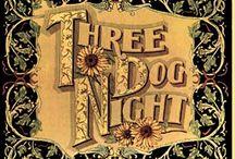 Three Dog Night / by Melinda Fuller