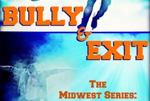 Bully & Exit / Novel -   Theater student Caleb Stockwell is ready to leave college behind. Too bad his past isn't ready to let him go.  Book One in The Midwest Series