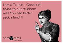 Taurus. Stubborn / by Jenny Robinson