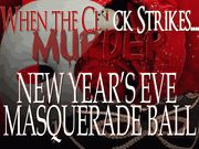 When the Clock Strikes Murder...A New Years Eve Masquerade Ball - Murder Mystery Party / A New Year's Eve Masquerade Ball murder mystery party game for 8-18+ guests, ages 14 and up due to difficulty. There are two expandable characters to expand to as many optional characters as you need!
