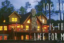 Log home and cabin sayings / A collection of sayings and quotes that remind us why we fell in love with log homes and log cabins in the first place.