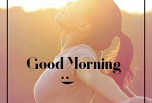 Mornign / Good Morning