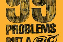 I got 99 problems but a BIC ain't one / by BIC Graphic