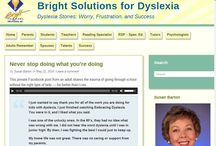 Dyslexia Stories / Most are from Susan Barton's blog:   www.susanbartondyslexiastories.com