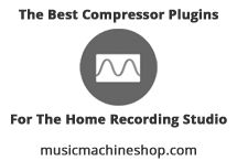 The Best Compressor Plugins For The Home Recording Studio / Compressor plugins